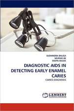 Diagnostic AIDS in Detecting Early Enamel Caries