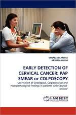 EARLY DETECTION OF CERVICAL CANCER: PAP SMEAR or COLPOSCOPY