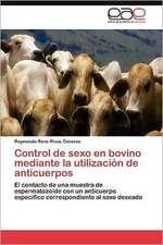 Control de Sexo En Bovino Mediante La Utilizacion de Anticuerpos:  Cofactor Enzimatico E Inhibidor de La Glicacion Proteica