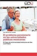 El Problema Pensionario En Las Universidades Publicas Mexicanas:  Su Orientacion