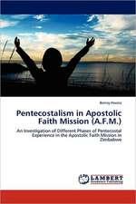 Pentecostalism in Apostolic Faith Mission (A.F.M.)