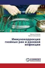 Immunokorrektsiya gnoynykh ran i ranevoy infektsii