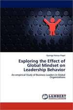 Exploring the Effect of Global Mindset on Leadership Behavior