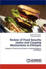 Review of Food Security status and Cooping Mechanisms in Ethiopia