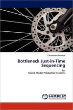 Bottleneck Just-in-Time Sequencing