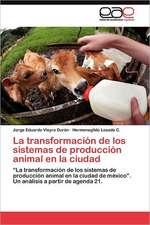 La Transformacion de Los Sistemas de Produccion Animal En La Ciudad:  Aspectos Neuropsicologicos