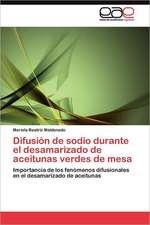 Difusion de Sodio Durante El Desamarizado de Aceitunas Verdes de Mesa:  Morfosintaxis y Prosodia En Accion