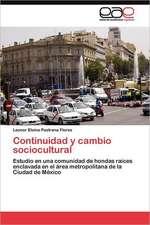 Continuidad y Cambio Sociocultural:  Economia, Espacio y Poder