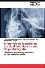 Influencia de La Posicion Cervical Medida a Traves de Posturografia:  Condiciones de Vida y Politicas Publicas