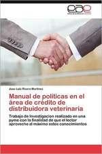 Manual de Politicas En El Area de Credito de Distribuidora Veterinaria:  Propuesta Para Elevar El Nivel Socio-Economico