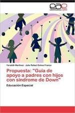 """Propuesta: """"Guía de apoyo a padres con hijos con síndrome de Down"""""""