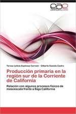 Produccion Primaria En La Region Sur de La Corriente de California:  Debates En America Latina
