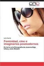 Feminidad, Cine E Imaginarios Posmodernos:  Empresas Familiares Espanolas