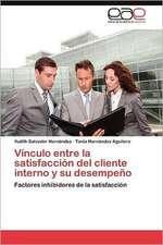 Vinculo Entre La Satisfaccion del Cliente Interno y Su Desempeno:  Analisis Multivariante