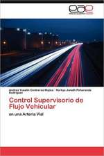Control Supervisorio de Flujo Vehicular