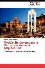 Modelo Sistemico Para La Conservacion de La Arquitectura:  Herramienta Gerencial Competitiva