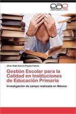Gestion Escolar Para La Calidad En Instituciones de Educacion Primaria:  Inadaptacion, Moldes Mentales y Educacion Familiar