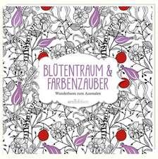 Malbuch für Erwachsene: Blütentraum & Farbenzauber