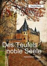 Des Teufels noble Seele - Großdruck Band 1