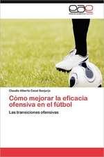 Como Mejorar La Eficacia Ofensiva En El Futbol:  Fundamentos del Lenguaje Digital
