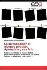 La Investigacion Al Alcance Popular:  Aprendela y Sea Feliz