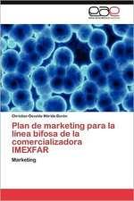 Plan de Marketing Para La Linea Bifosa de La Comercializadora Imexfar:  El Dificil Camino Hacia El Grupo Brics