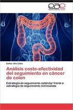 Analisis Coste-Efectividad del Seguimiento En Cancer de Colon:  1947-2010
