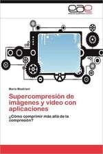 Supercompresion de Imagenes y Video Con Aplicaciones:  Germinacion y Establecimiento