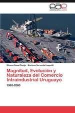 Magnitud, Evolucion y Naturaleza del Comercio Intraindustrial Uruguayo:  Germinacion y Establecimiento