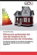 Eficiencia Ambiental del USO de Madera En La Construccion de Viviendas:  Vinculos y Aprendizajes