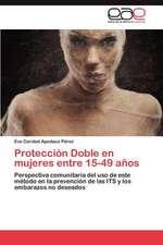 Proteccion Doble En Mujeres Entre 15-49 Anos