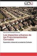 Los Impactos Urbanos de Los Fraccionamientos Cerrados:  Vinculos y Aprendizajes