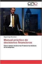Manual Practico de Decisiones Financieras:  Estrategia Didactica En La Construccion de Textos