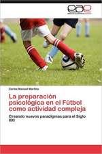 La Preparacion Psicologica En El Futbol Como Actividad Compleja:  Mirada Psicoanalitica
