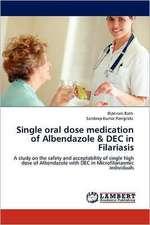 Single oral dose medication of Albendazole & DEC in Filariasis