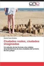 Ciudades Reales, Ciudades Imaginadas:  Aproximaciones Teoricas