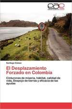 El Desplazamiento Forzado En Colombia:  Contextos, Textos y Pretextos