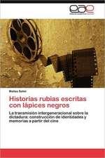 Historias Rubias Escritas Con Lapices Negros:  Virtudes, Falencias y Nuevos Desafios