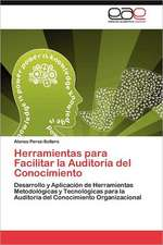 Herramientas Para Facilitar La Auditoria del Conocimiento:  Ideas Pedagogicas de Fidel