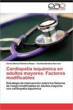 Cardiopatia Isquemica En Adultos Mayores. Factores Modificables:  Ideas Pedagogicas de Fidel
