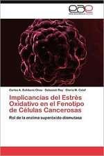 Implicancias del Estres Oxidativo En El Fenotipo de Celulas Cancerosas:  Un Ecosistema Antropogenico