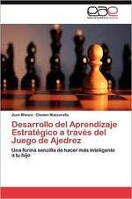 Desarrollo del Aprendizaje Estrategico a Traves del Juego de Ajedrez:  Manejo Clinico