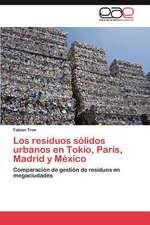 Los Residuos Solidos Urbanos En Tokio, Paris, Madrid y Mexico:  La Unidad Didactica