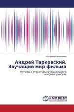 Andrey Tarkovskiy. Zvuchashchiy mir fil'ma