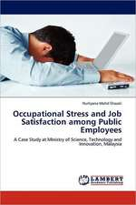 Occupational Stress and Job Satisfaction among Public Employees