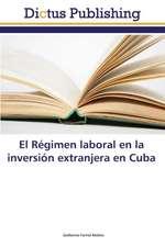 El Régimen laboral en la inversión extranjera en Cuba