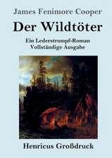 Der Wildtöter (Großdruck)