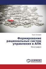 Formirovanie ratsional'nykh sistem upravleniya v APK