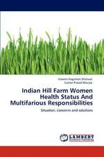 Indian Hill Farm Women Health Status And Multifarious Responsibilities