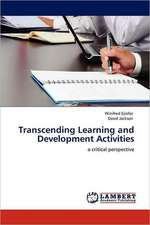 Transcending Learning and Development Activities